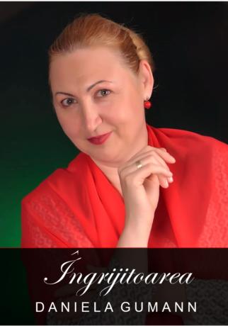 ÎNGRIJITOAREA de Daniela Gumann sau cartea unei reușite personale pe pământ străin